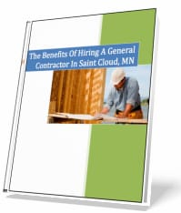 Benefits of Hiring a Saint Cloud MN General Contractor