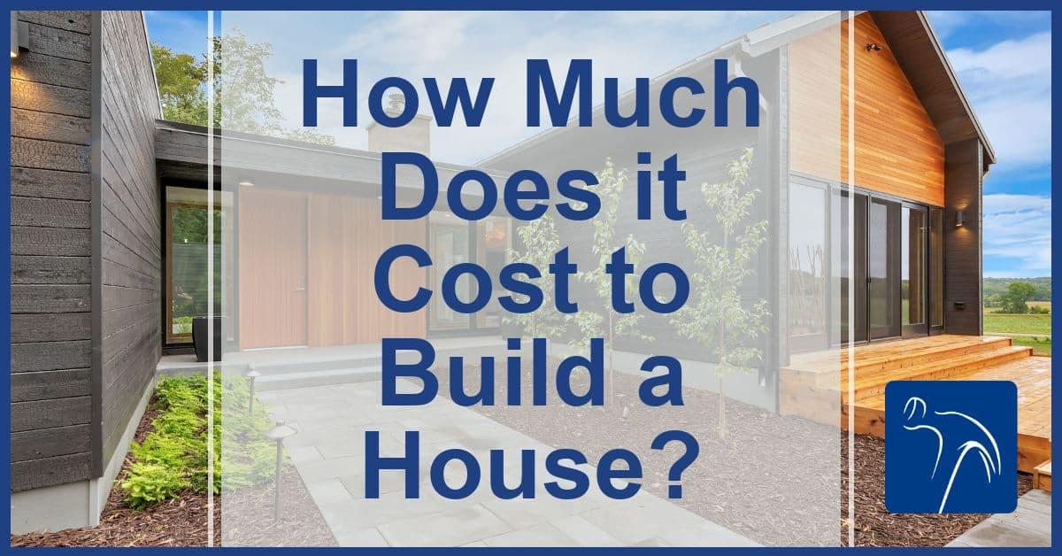 How Much Does It Cost To Build A House Schoenberg Construction Inc
