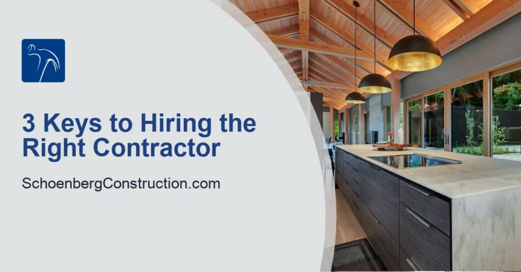 3 Keys to Hiring the Right Contractor